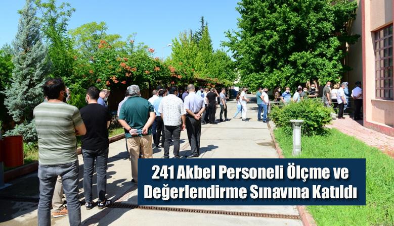 241 Akbel Personeli Ölçme ve Değerlendirme Sınavına Katıldı