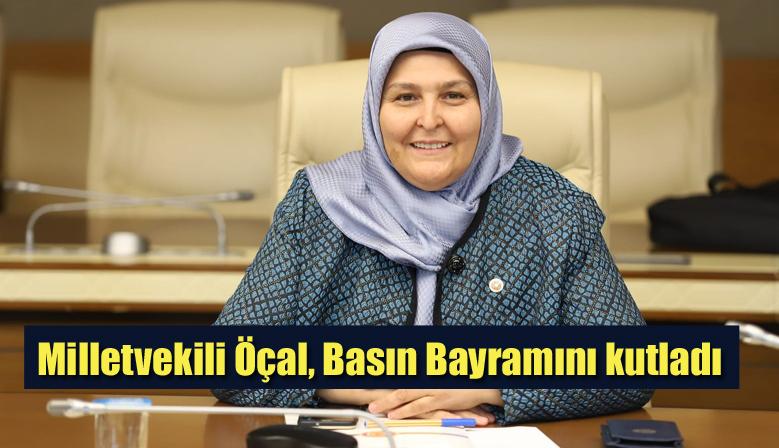 Ak Parti Kahramanmaraş Milletvekili Habibe Öçal, Basın Bayramını kutladı