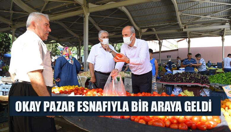 BAŞKAN OKAY PAZAR ESNAFIYLA BİR ARAYA GELDİ