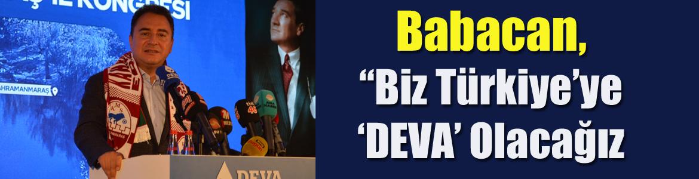 """Babacan, """"Biz Türkiye'ye 'DEVA' Olacağız"""