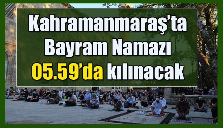 Kahramanmaraş'ta Bayram Namazı 05.59'da kılınacak