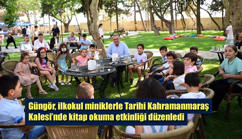 Güngör, ilkokul öğrencisi miniklerle Tarihi Kahramanmaraş Kalesi'nde kitap okuma etkinliği düzenledi.