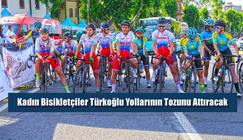 Kadın Bisikletçiler Türkoğlu Yollarının Tozunu Attıracak