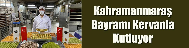 Kahramanmaraş Bayramı Kervanla Kutluyor