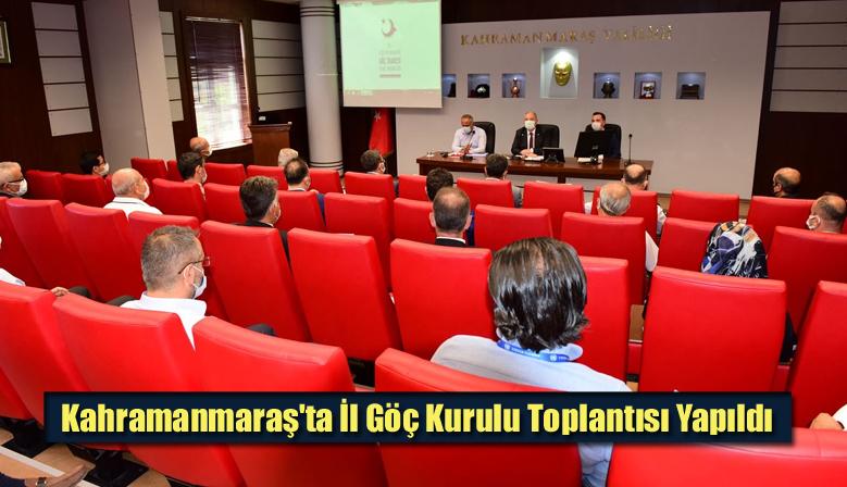 Kahramanmaraş'ta İl Göç Kurulu Toplantısı Yapıldı