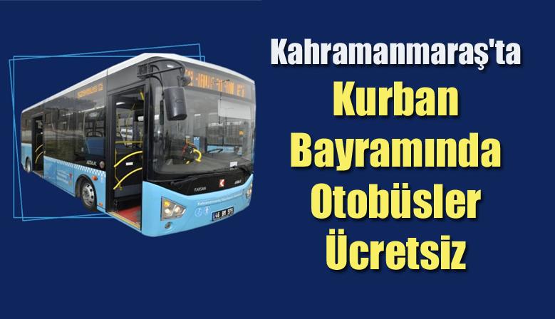 Kahramanmaraş'ta Otobüsler Bayramda Ücretsiz