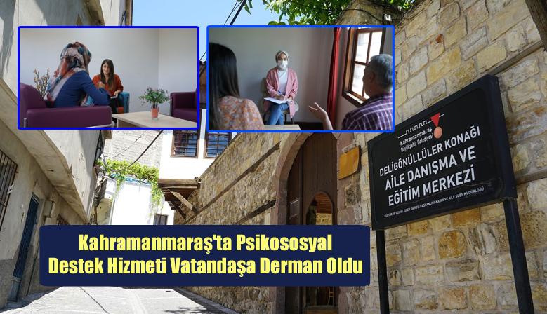 Kahramanmaraş'ta Psikososyal Destek Hizmeti Vatandaşa Derman Oldu