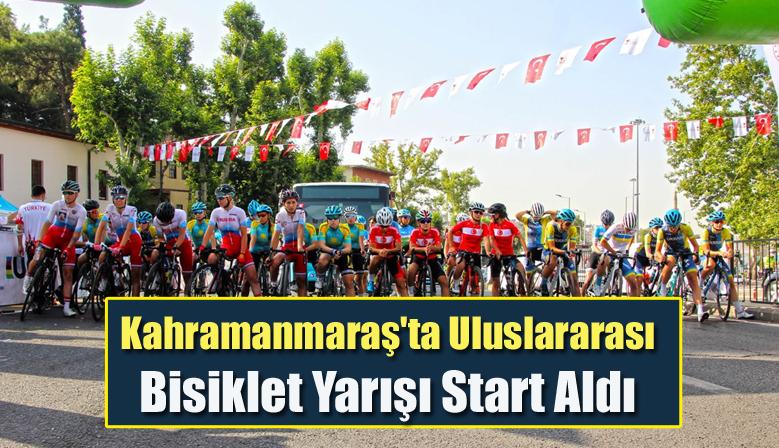 Kahramanmaraş'ta Uluslararası Bisiklet Yarışı Start Aldı