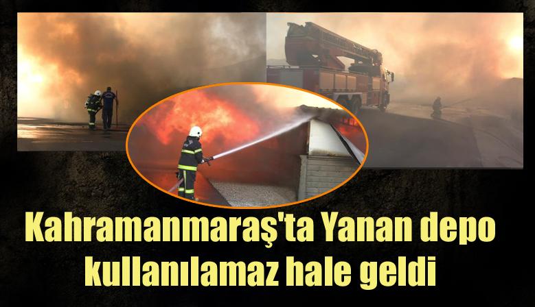 Kahramanmaraş'ta Yanan depo kullanılamaz hale geldi
