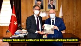 Singapur Büyükelçisi Jonathan Tow Kahramanmaraş Valiliğini Ziyaret Etti
