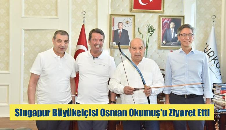 Singapur Büyükelçisi Osman Okumuş'u Ziyaret Etti