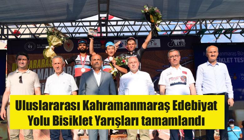 Uluslararası Kahramanmaraş Edebiyat Yolu Bisiklet Yarışları tamamlandı