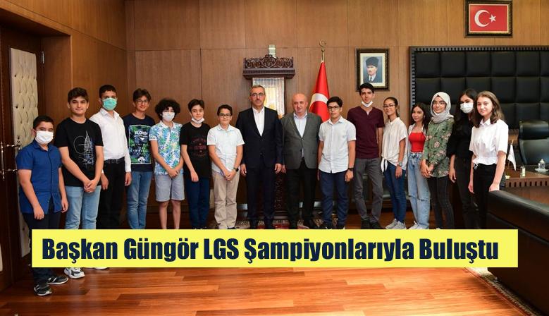 Başkan Güngör LGS Şampiyonlarıyla Buluştu