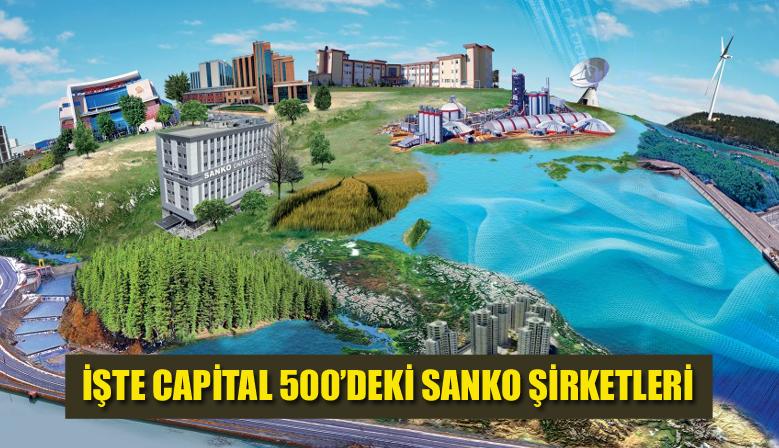 İŞTE CAPİTAL 500'DEKİ SANKO ŞİRKETLERİ