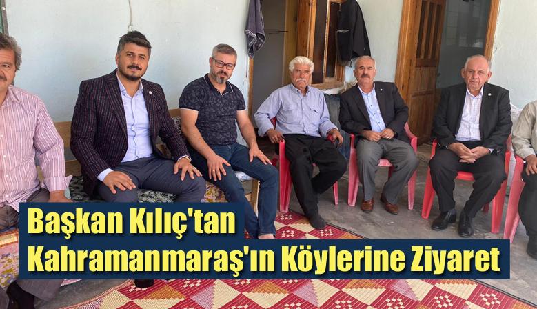 Başkan Kılıç'tan Kahramanmaraş'ın Köylerine Ziyaret
