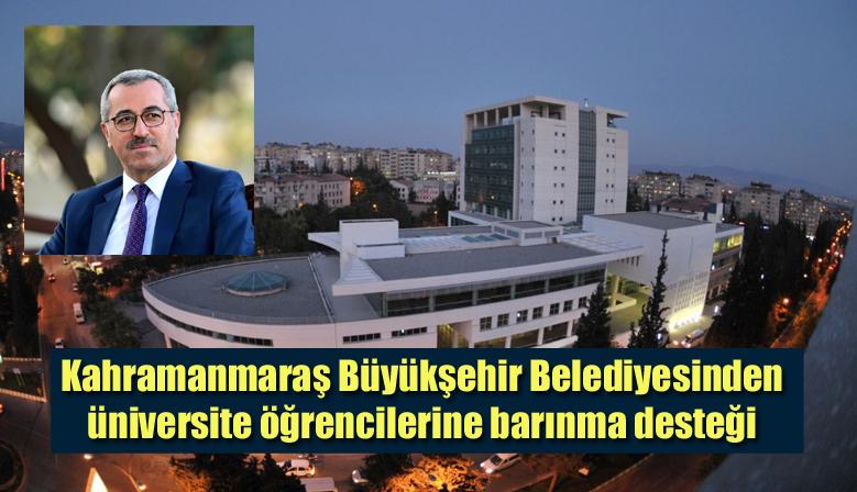 Kahramanmaraş Büyükşehir Belediyesinden üniversite öğrencilerine barınma desteği