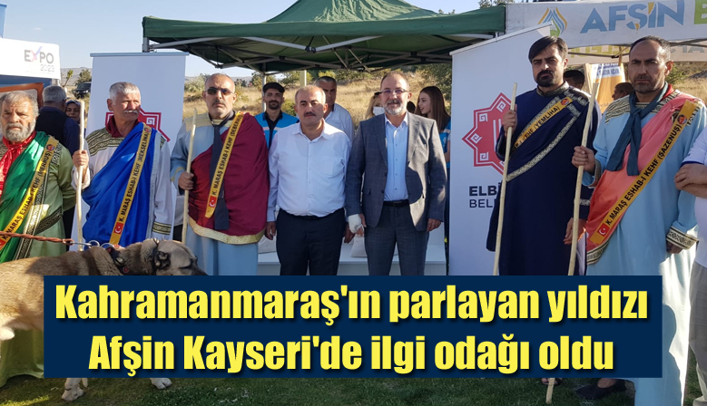 Kahramanmaraş'ın parlayan yıldızı Afşin Kayseri'de ilgi odağı oldu