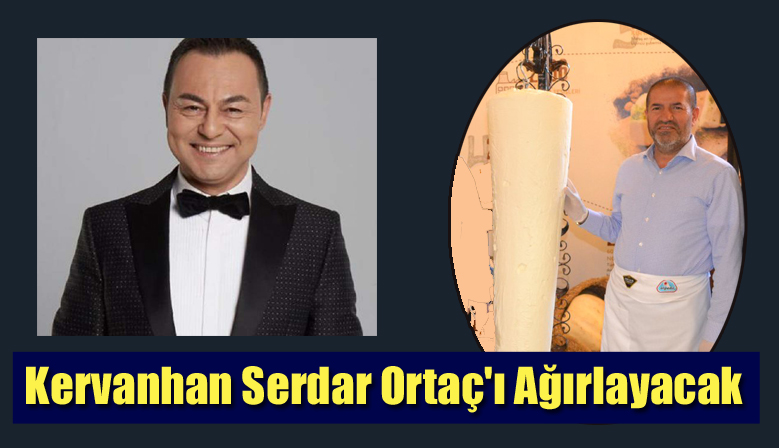 Kervanhan Serdar Ortaç'ı Ağırlayacak