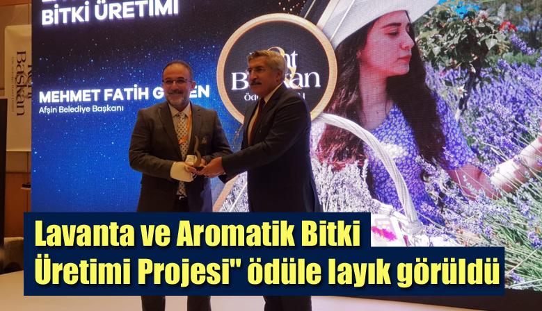 """Lavanta ve Aromatik Bitki Üretimi Projesi"""" ödüle layık görüldü"""