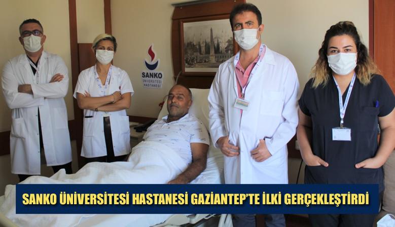 SANKO ÜNİVERSİTESİ HASTANESİ GAZİANTEP'TE İLKİ GERÇEKLEŞTİRDİ