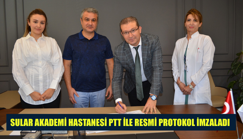SULAR AKADEMİ HASTANESİ PTT İLE RESMİ PROTOKOL İMZALADI