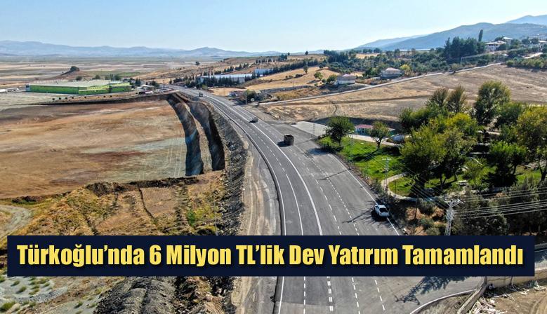 Türkoğlu'nda 6 Milyon TL'lik Dev Yatırım Tamamlandı