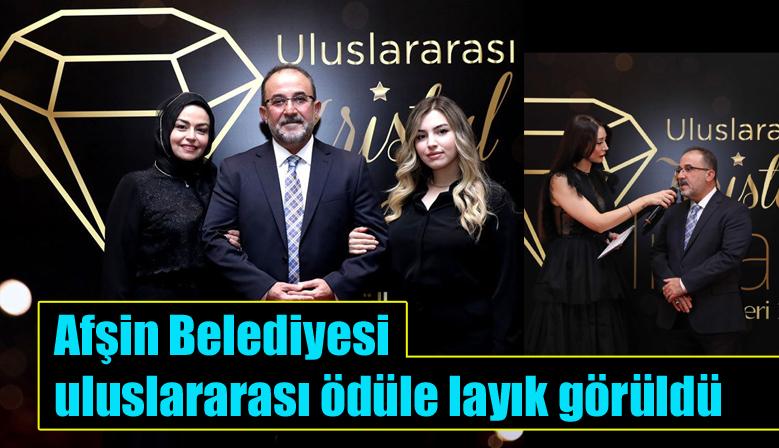 Afşin Belediyesi uluslararası ödüle layık görüldü