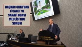 BAŞKAN OKAY'DAN TİCARET VE SANAYİ ODASI MECLİSİ'NDE SUNUM