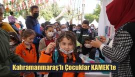 Kahramanmaraş'lı Çocuklar KAMEK'te