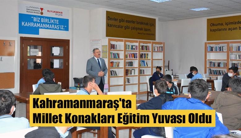 Kahramanmaraş'ta Millet Konakları Eğitim Yuvası Oldu