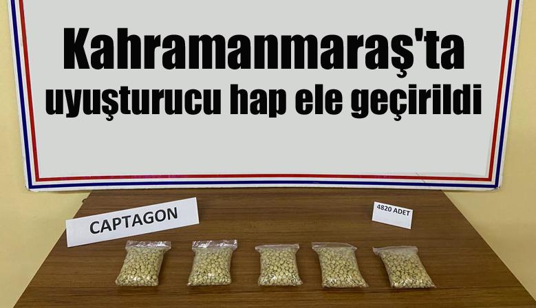 Kahramanmaraş'ta uyuşturucu hap ele geçirildi