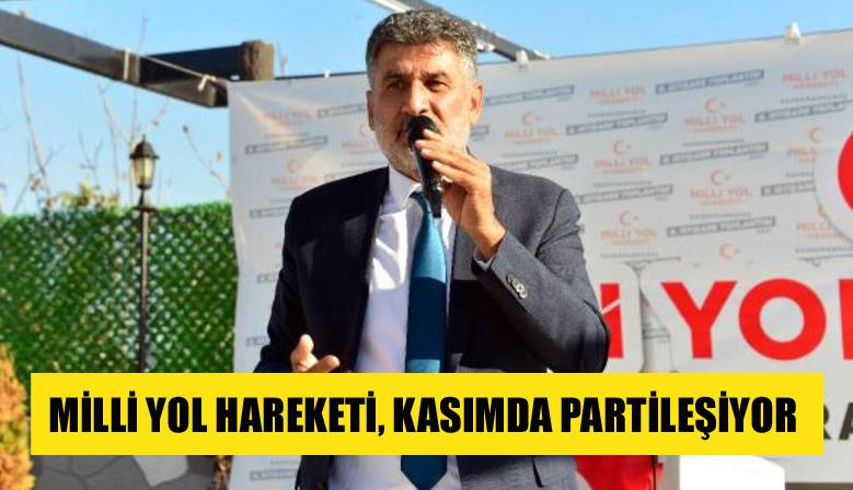 MİLLİ YOL HAREKETİ, KASIMDA PARTİLEŞİYOR