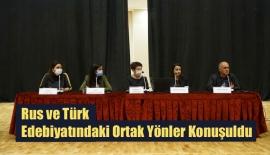 Rus ve Türk Edebiyatındaki Ortak Yönler Konuşuldu