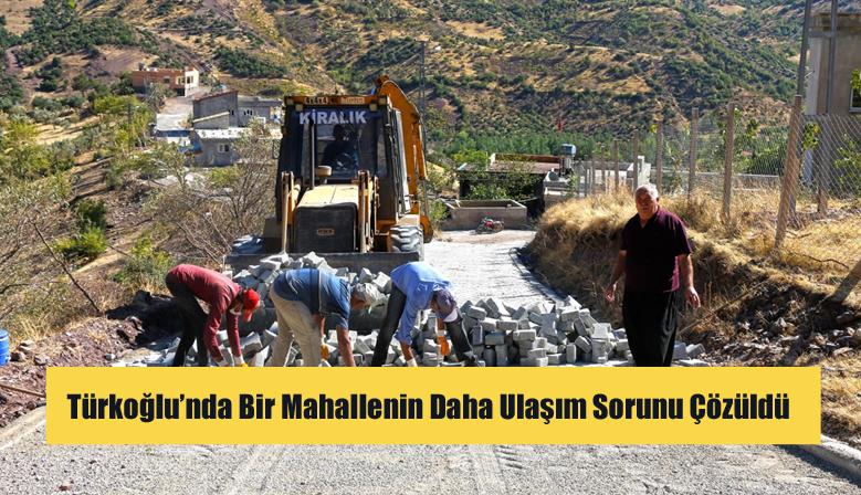 Türkoğlu'nda Bir Mahallenin Daha Ulaşım Sorunu Çözüldü