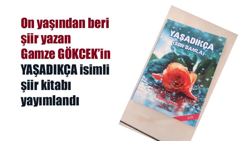 YAŞADIKÇA isimli şiir kitabı yayımlandı